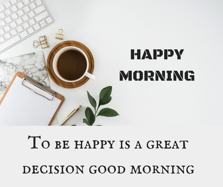 To be happy morning wishes photo